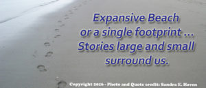 Stories large and small surround us